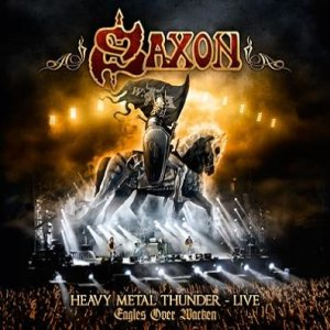 Saxon - Heavy Metal Thunder – Live – Eagles over Wacken