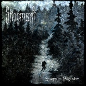 Skogmark - Sworn to Paganism