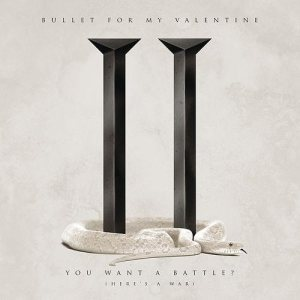 Bullet For My Valentine - You Want a Battle? (Here's a War) cover art