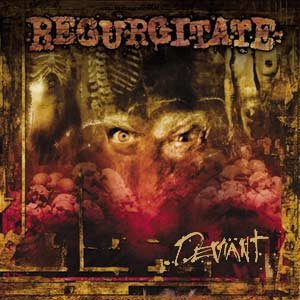 Regurgitate - Deviant cover art
