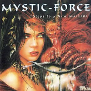 Mystic Force - Steps to a New Machine cover art