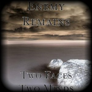 Enemy Remains - Two Faces Two Minds cover art