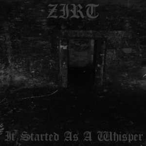 Zirt - It Started As a Whisper cover art