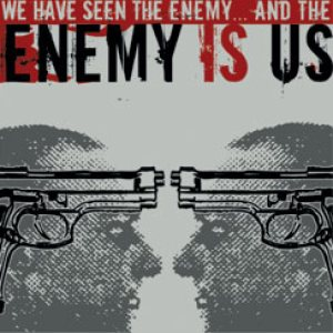 Enemy Is Us - We Have Seen the Enemy... and the Enemy Is Us cover art
