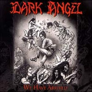 Dark Angel - We Have Arrived cover art