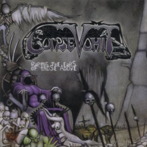 Corpsevomit - Raping the Ears of Those Above cover art