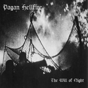 Pagan Hellfire - The Will of Night cover art