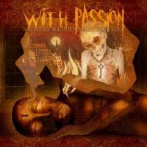 With Passion - What We See When We Shut Our Eyes cover art