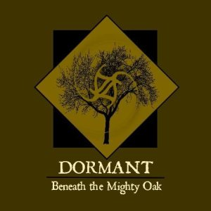 Dormant - Beneath the Mighty Oak cover art