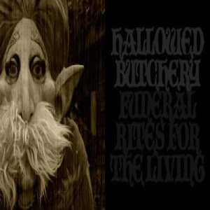 Hallowed Butchery - Funeral Rites for the Living cover art