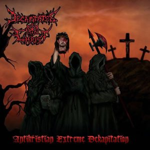 Decapitated Christ - Antikristian Extreme Dekapitation cover art