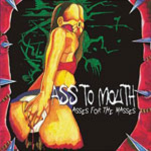 Ass to Mouth - Asses for the Masses cover art