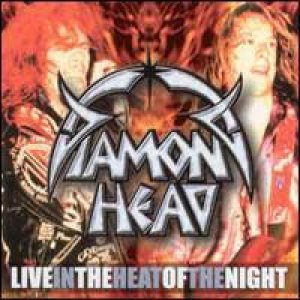 Diamond Head - Live - in the Heat of the Night cover art