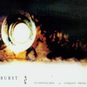 Burst - In Coveting Ways & Conquest: Writhe cover art