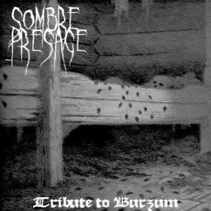 Sombre Presage - Tribute to Burzum