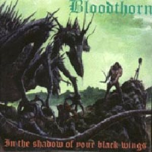 Bloodthorn - In the Shadow of Your Black Wings cover art