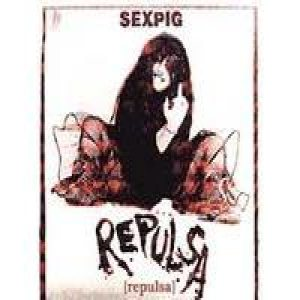 Repulsa - Sex Pig cover art