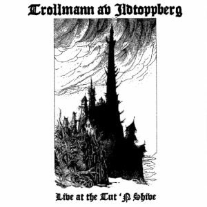 Trollmann av Ildtoppberg - Live At the Tut 'N Shive cover art