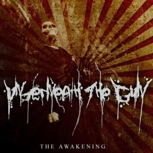 Underneath The Gun - The Awakening cover art