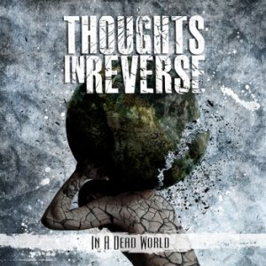 Thoughts In Reverse - In a Dead World cover art