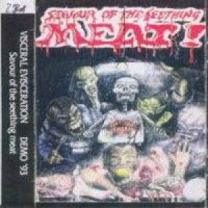 Visceral Evisceration - Savour of the Seething Meat cover art