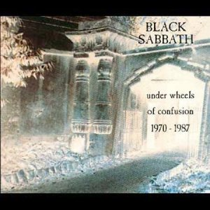 Black Sabbath - Under Wheels of Confusion 1970-1987 cover art