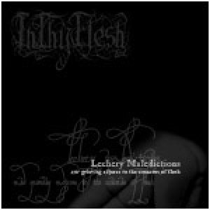 InThyFlesh - Lechery Maledictions and Grieving Adjures to the Concerns of Flesh cover art