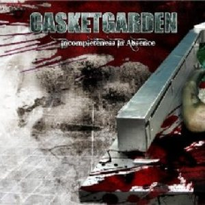 Casketgarden - Incompleteness in Absence cover art