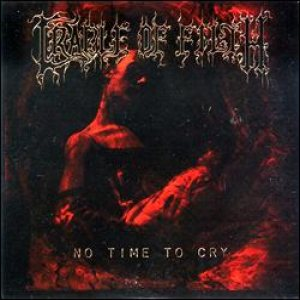 Cradle of Filth - No Time to Cry cover art