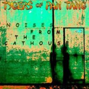 Tygers Of Pan Tang - Noises From the Cathouse cover art