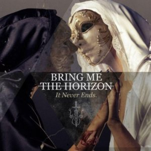 Bring Me The Horizon - It Never Ends cover art