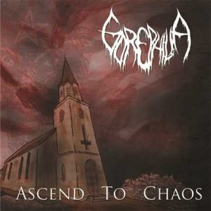 Gorephilia - Ascend to Chaos cover art