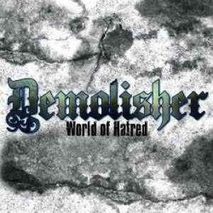 Demolisher - World of Hatred