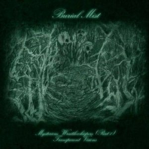 Burial Mist - Mysterious Wraithwhispers, Part 1: Transparent Visions