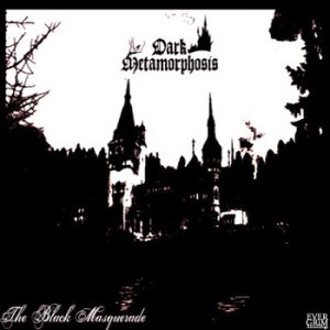 Dark Metamorphosis - The Black Masquerade