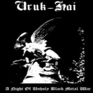 Uruk-Hai - A Night of Unholy Black Metal War cover art
