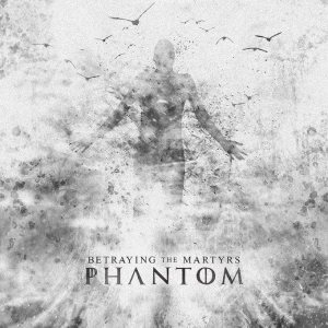 Betraying The Martyrs - Phantom cover art
