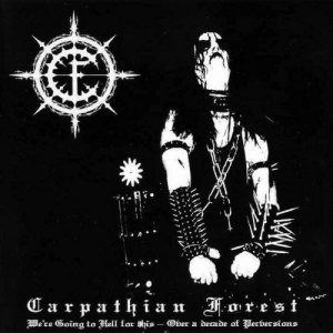 Carpathian Forest - We're Going to Hell for This - Over a Decade of Perversions cover art