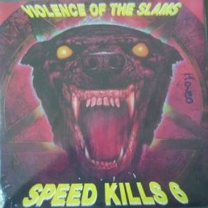 Various Artists - Speed Kills 6: Violence of the Slams cover art