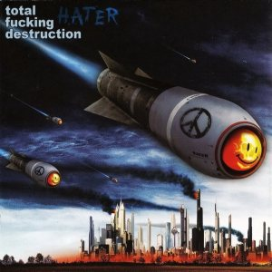 Total Fucking Destruction - Hater cover art