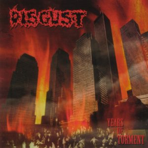 Disgust - Years of Torment cover art