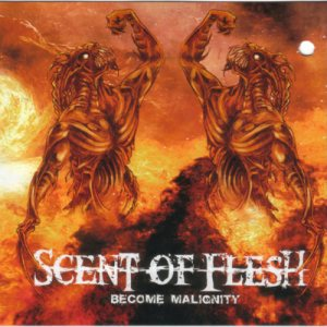 Scent Of Flesh - Become Malignity cover art