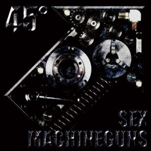 Sex Machineguns - 45° cover art