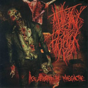 Mutilation Of The Flesh - Celebrate the Massacre cover art