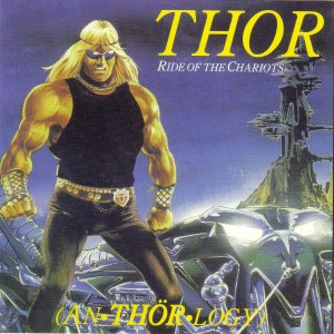 Thor - AnTHORlogy - Ride of the Chariots cover art