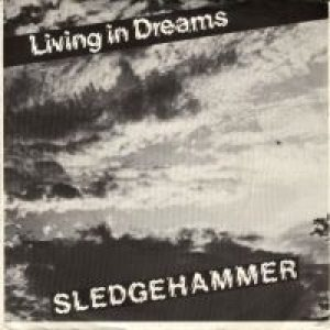 Sledgehammer - Living in Dreams cover art