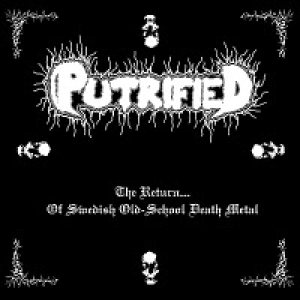 Putrified - The Return of Swedish Old-School Death Metal cover art