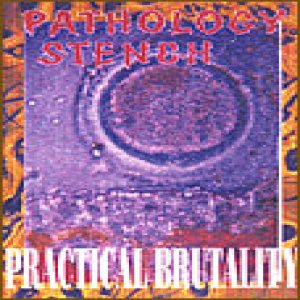 Pathology Stench - Practical Brutality cover art