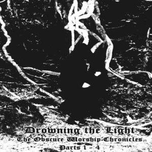 Drowning the Light - The Obscure Worship Chronicles (Parts 1-4) cover art