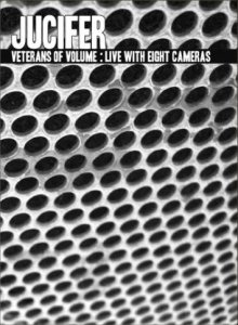 Jucifer - Veterans of Volume: Live with Eight Cameras cover art